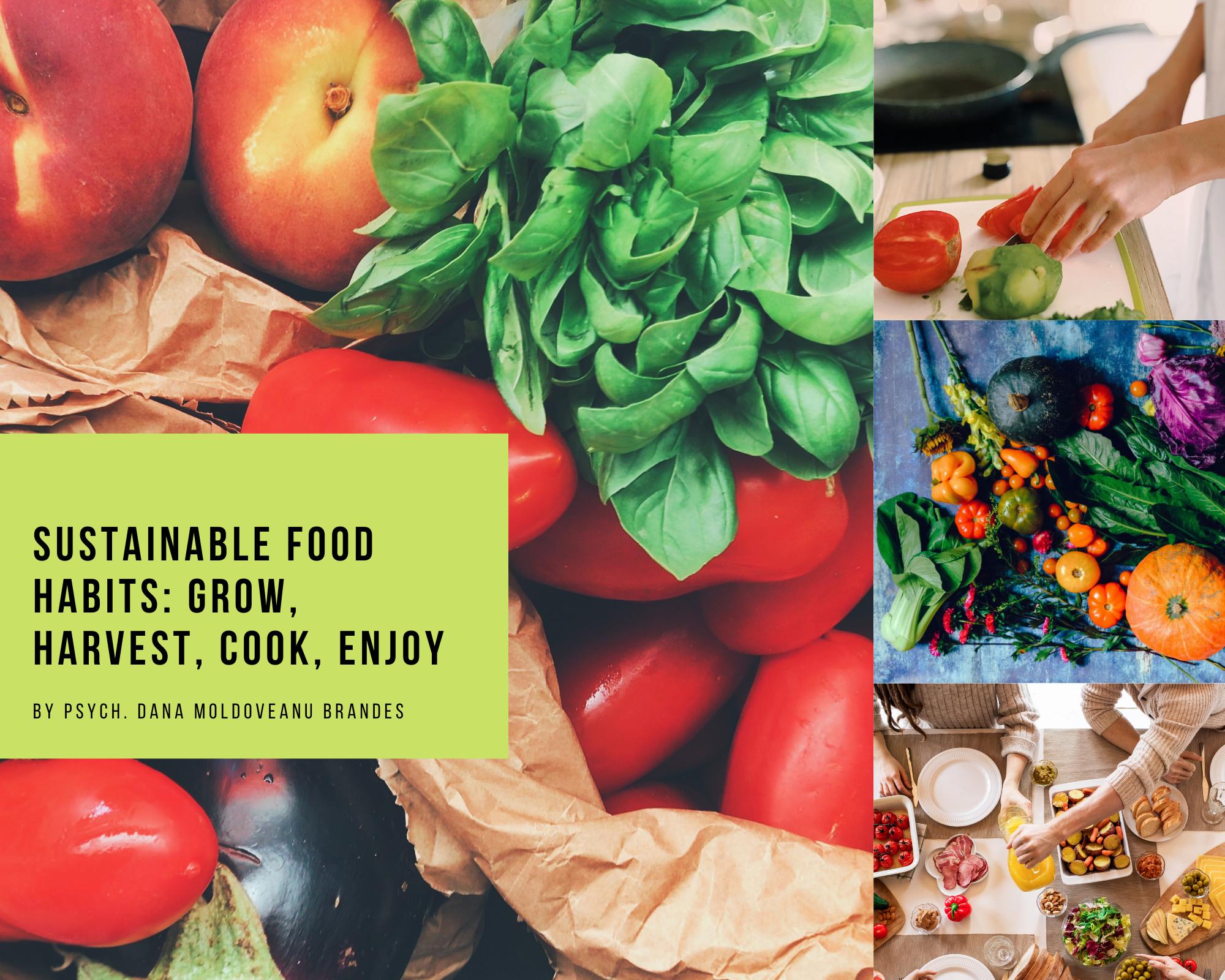Sustainable food habits: grow, harvest, cook, enjoy!